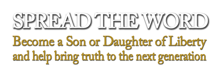 Become a Son or Daughter of Liberty today - Click here